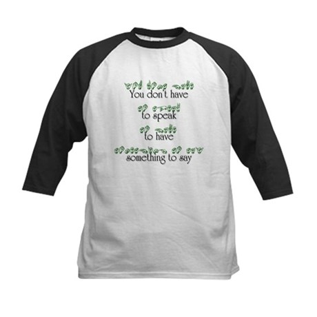 You don't have to speak... Kids Baseball Jersey