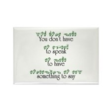 You don't have to speak... Rectangle Magnet (10 pa