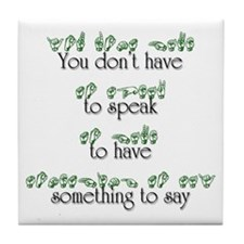 You don't have to speak... Tile Coaster