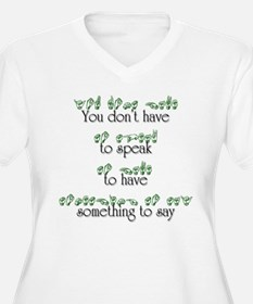 You don't have to speak... T-Shirt