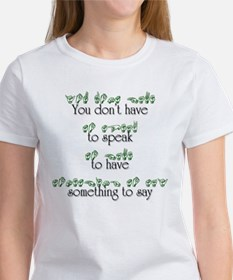 You don't have to speak... Tee
