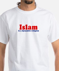 Islam is a dynamite religion - White T-shirt