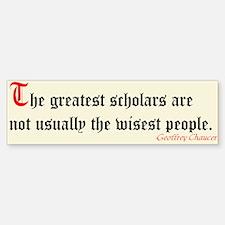 """The Greatest Scholars"" Bumper Bumper Sticker"