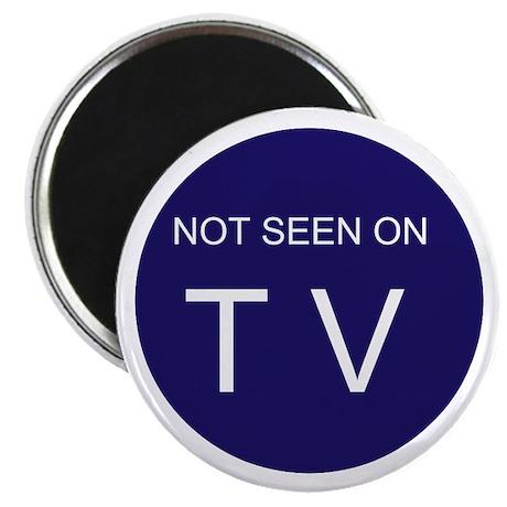 "NOT SEEN ON TV 2.25"" Magnet (100 pack)"