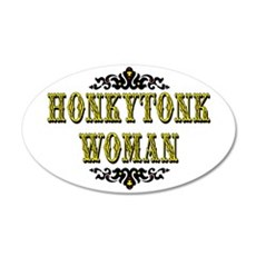 Honky Tonk Woman 35x21 Oval Wall Decal