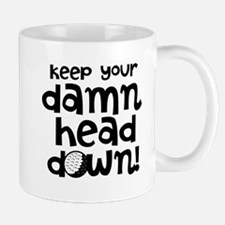 Golfers Keep Head Down Mug