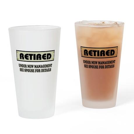 Retired, Under New Management Drinking Glass
