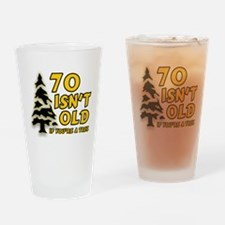 70 isn't old Drinking Glass