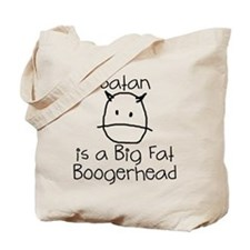 Satan is a Boogerhead Tote Bag