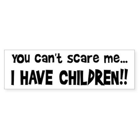 I Have Children Bumper Sticker