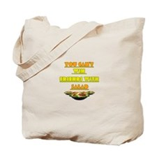 You cant win friends with sal Tote Bag