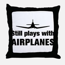 Still plays with Airplanes-Co Throw Pillow