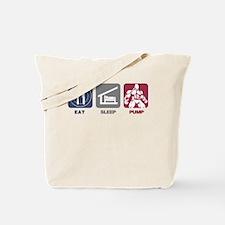 Eat Sleep Pump Tote Bag