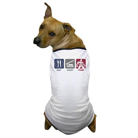 Eat Sleep Pump Dog T-Shirt
