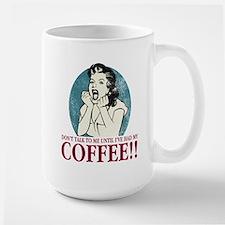 ...Until I've Had My Coffee Mug