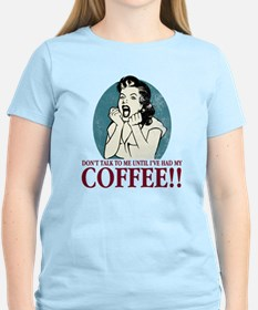 ...Until I've Had My Coffee T-Shirt