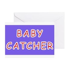 Baby catcher midwife gift Greeting Cards (Package
