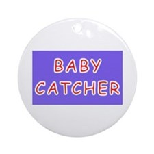 Baby catcher midwife gift Ornament (Round)