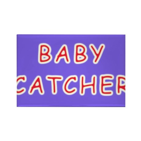 Baby catcher midwife gift Rectangle Magnet (10 pac