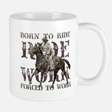 Born to Ride, Forced to Work Mug