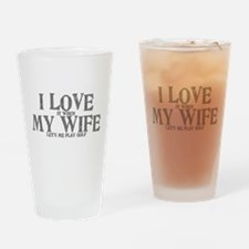 I love my wife golf funny Pint Glass