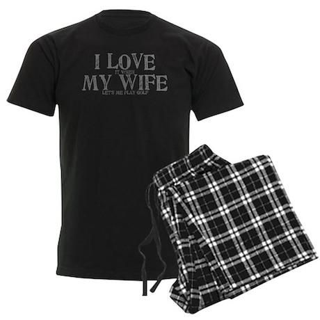 I love my wife golf funny Men's Dark Pajamas