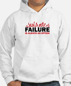 Failure is Always and Option Hoodie