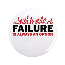 "Failure is Always and Option 3.5"" Button"