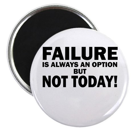 "Not an Option Today 2.25"" Magnet (10 pack)"