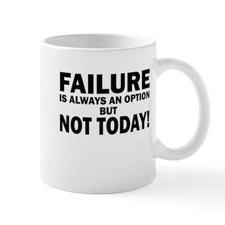 Not an Option Today Mug
