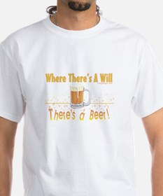 Where there's a will there's a beer T-Shirt