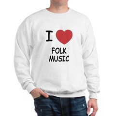 I heart folk music Sweatshirt