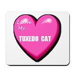 I Love My Tuxedo Cat Mousepad