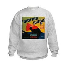 Morning Judge Sweatshirt
