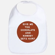 GIVE ME THE CHOCOLATE AND NOB Bib