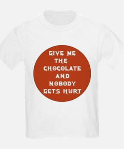 GIVE ME THE CHOCOLATE AND NOB T-Shirt