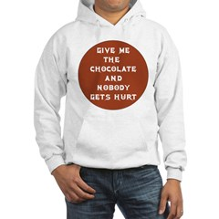 GIVE ME THE CHOCOLATE AND NOB Hoodie