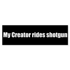My Creator Rides Shotgun (Bumper Sticker)