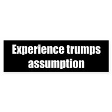 Experience (Bumper Sticker)