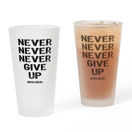 Never Give Up Pint Glass