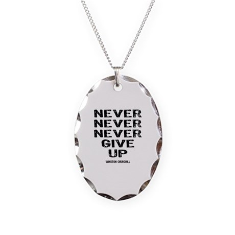 Never Give Up Necklace Oval Charm