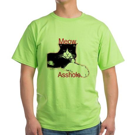 Meow, Asshole. Green T-Shirt