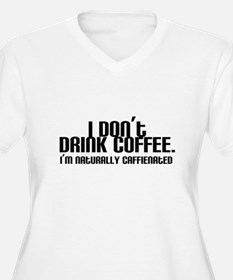 No Coffee Naturally Caffeinated T-Shirt