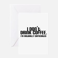 No Coffee Naturally Caffeinated Greeting Card