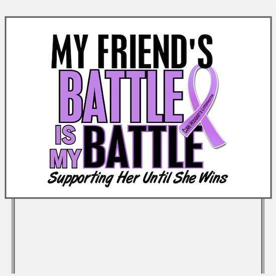 My Battle Too Hodgkin's Lymphoma Yard Sign