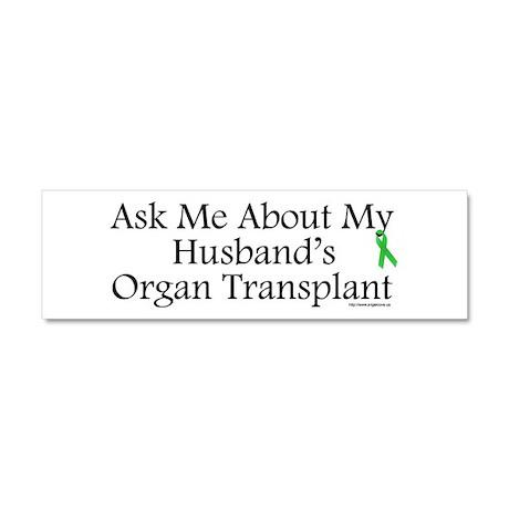 Ask Me Husband Transplant Car Magnet 10 x 3