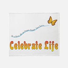 Celebrate Life Throw Blanket