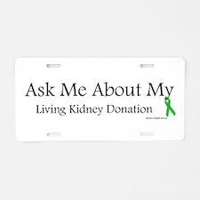 Ask Me Living Kidney Aluminum License Plate