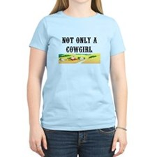 Not Only a Cowgirl T-Shirt