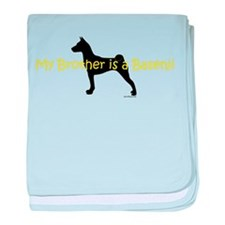 My Brother is a Basenji baby blanket
